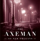 Book Talk: The Axeman of New Orleans: The True Story