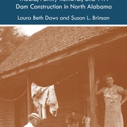 Book Talk: The Greater Good Media, Family Removal, and TVA Dam Construction in North Alabama