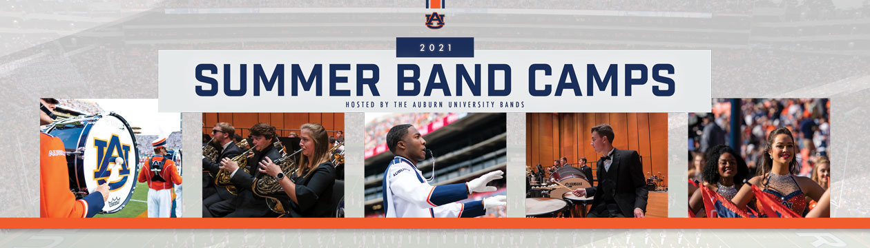 2021 Summer Band Camps Hosted by the Auburn University Bands