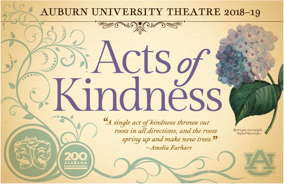 "Poster stating AU Theatre 2018-19 season theme, ""Acts of Kindness;"" includes green vines and roots, logos, vintage botanical drawing of a blue bigleaf hydrangea, and a quote by Amelia Earhart: ""A single act of kindness throws out roots in all directions, and the roots spring up and make new trees."""